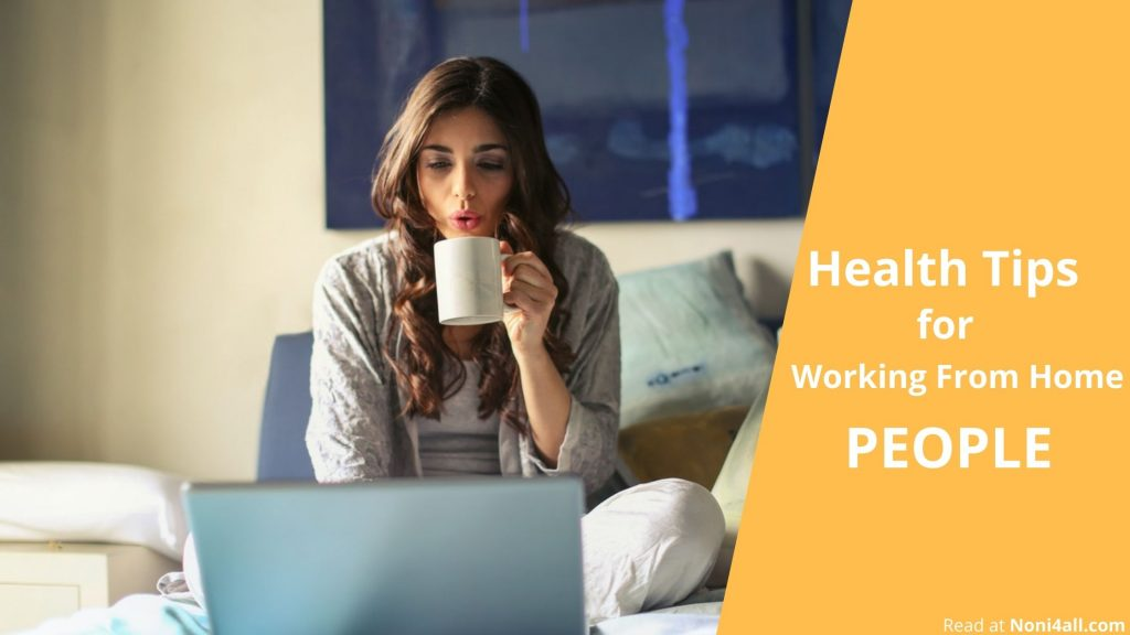Health Tips For Working From Home People