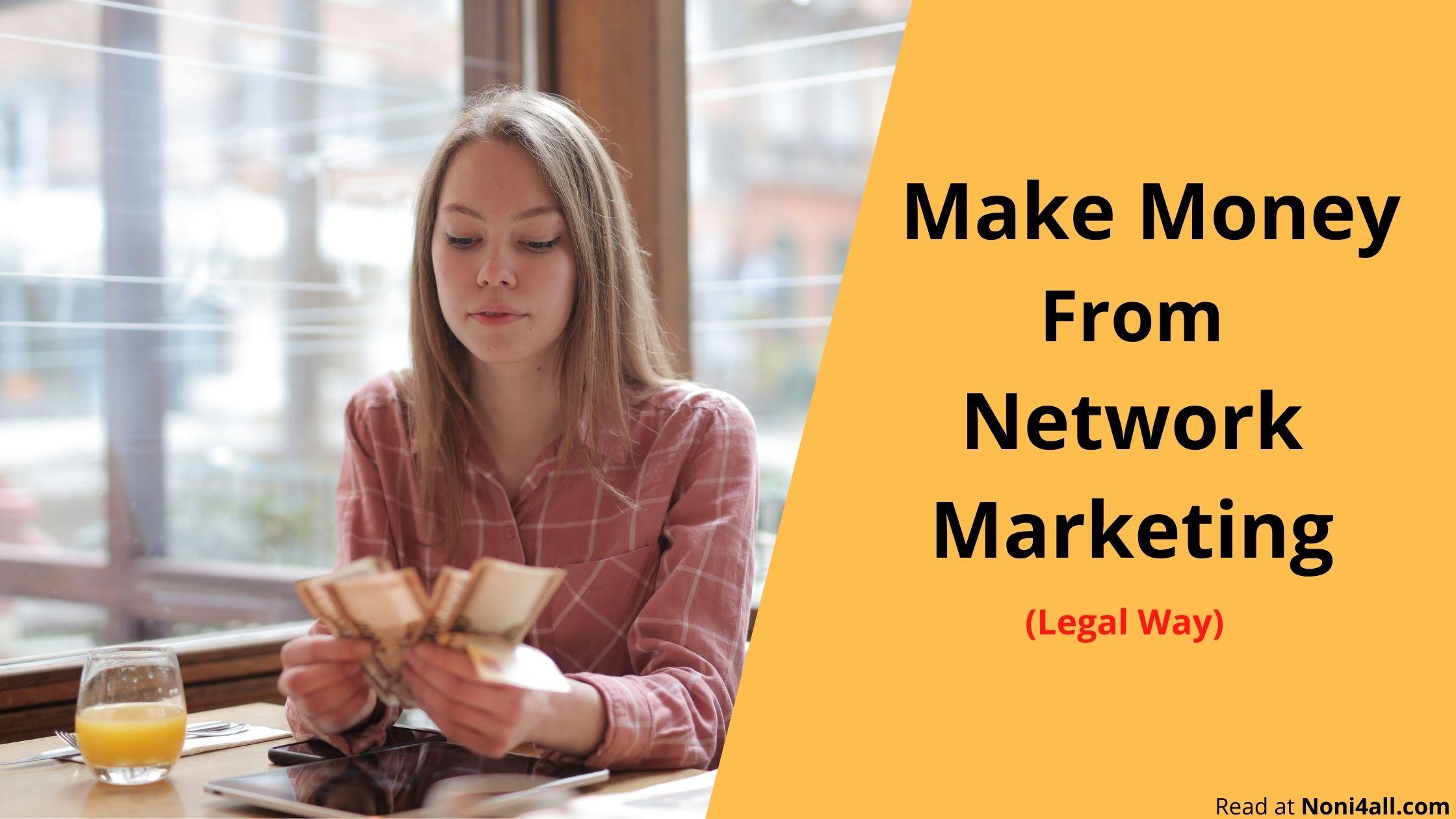 make money from network marketing
