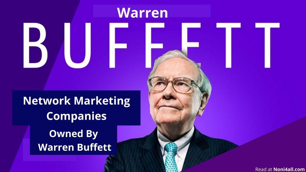 Network Marketing Companies Owned By Warren Buffett