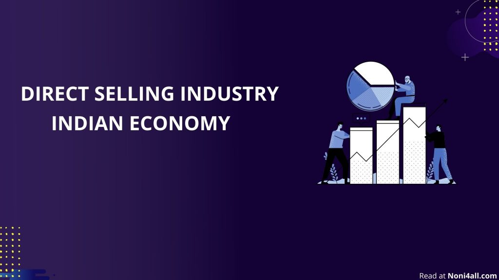 Direct Selling Is Going To Help In Reviving The Indian Economy